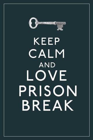 PosterGully Specials, Keep Calm & Love Prison Break, - PosterGully