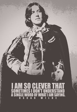 PosterGully Specials, I Am So Clever Quote | Oscar Wilde, - PosterGully