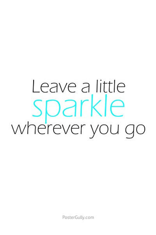 Wall Art, Leave A Little Sparkle, - PosterGully