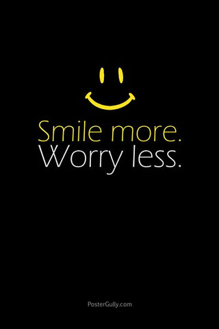 Wall Art, Smile More. Worry Less., - PosterGully