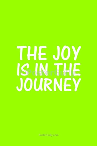 Wall Art, The Joy Is In The Journey, - PosterGully