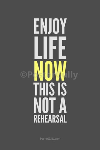 Wall Art, Life Isn't A Rehearsal, - PosterGully