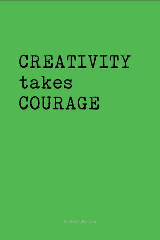 Wall Art, Creativity Takes Courage, - PosterGully
