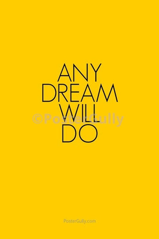 Wall Art, Any Dream Will Do, - PosterGully