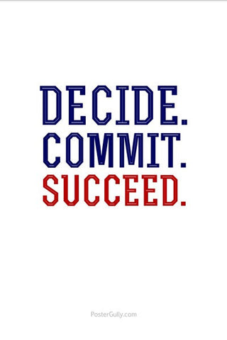 Wall Art, Decide.Commit.Succeed., - PosterGully