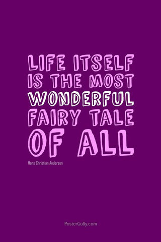 Wall Art, Life Is The Most Wonderful Fairy Tale, - PosterGully