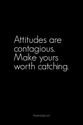 Wall Art, Attitudes Are Contagious, - PosterGully