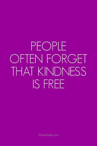 Wall Art, Kindness Is Free, - PosterGully