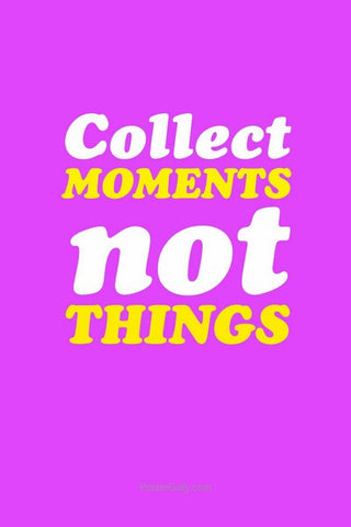 Wall Art, Collect Moments, Not Things, - PosterGully