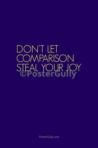 Wall Art, Don't Let Comparison Steal Your Joy, - PosterGully