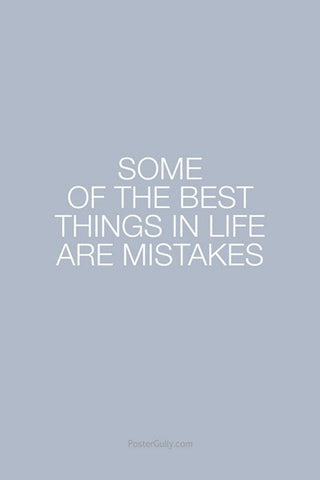Wall Art, Some Best Things In Life Are Mistakes, - PosterGully