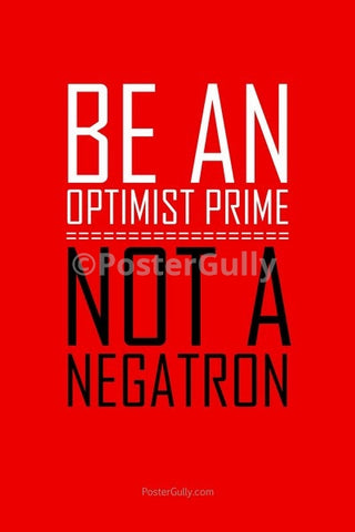 Wall Art, Be An Optimist Prime, - PosterGully