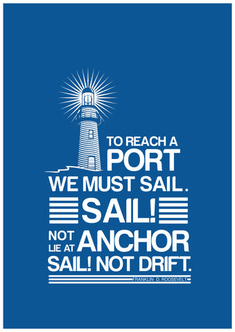 PosterGully Specials, Sail! Not Drift. | Roosevelt Quote, - PosterGully