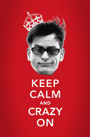 PosterGully Specials, Charlie | Keep Calm & Crazy On, - PosterGully