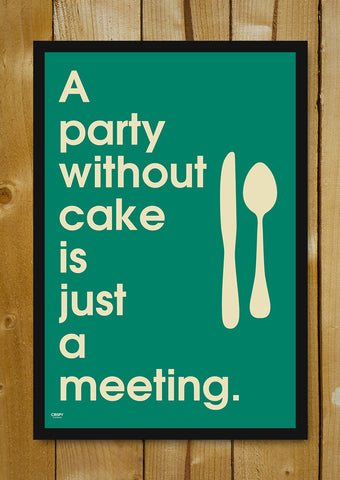 Glass Framed Posters, Party Without Cake Glass Framed Poster, - PosterGully - 1