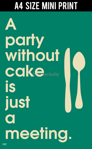 Mini Prints, Party Without Cake | Mini Print, - PosterGully