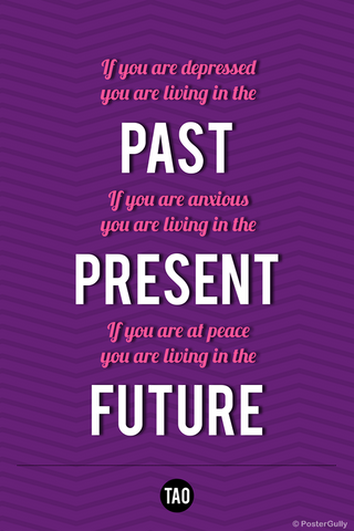 Wall Art, Past Present Future-Tao Motivational Quote, - PosterGully