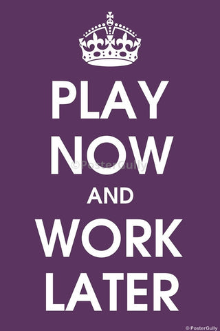 Wall Art, Play Now And Work Later, - PosterGully