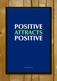 Glass Framed Posters, Positive Attracts Positive Glass Framed Poster, - PosterGully - 1