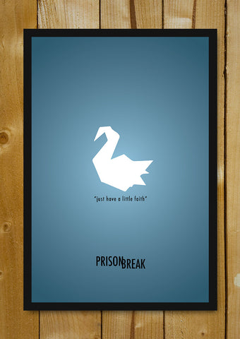 Glass Framed Posters, Prison Break Quote Glass Framed Poster, - PosterGully - 1