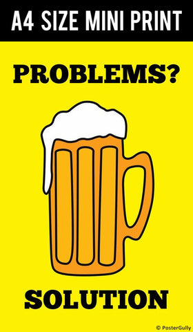 Mini Prints, Problems Beer Humour | Mini Print, - PosterGully