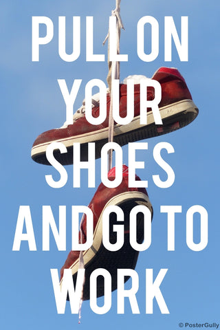 Wall Art, Pull Your Shoes Motivational, - PosterGully
