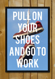 Glass Framed Posters, Pull Your Shoes Motivational Glass Framed Poster, - PosterGully - 1