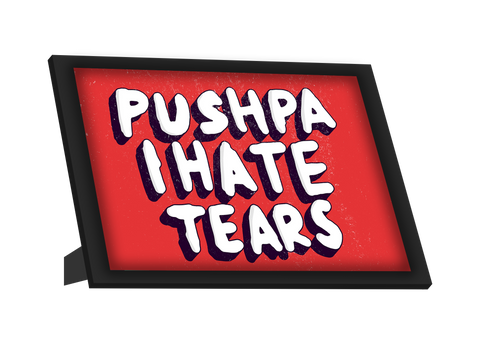 Framed Art, Pushpa I Hate Tears | Amar Prem Framed Art, - PosterGully