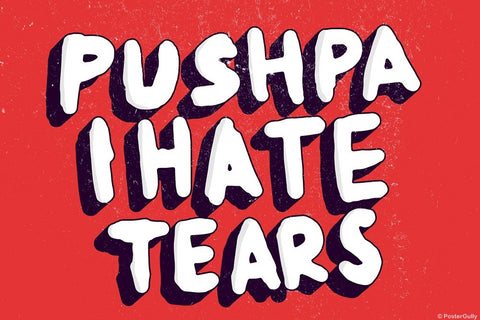 Wall Art, Pushpa I Hate Tears | Amar Prem, - PosterGully