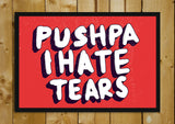 Glass Framed Posters, Pushpa I Hate Tears Amar Prem Glass Framed Poster, - PosterGully - 1
