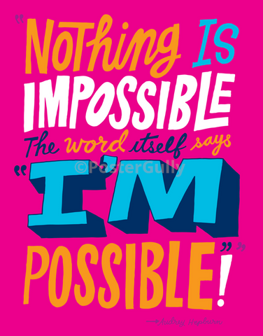 PosterGully Specials, Nothing Is Impossible | Audrey Hepburn Quote, - PosterGully