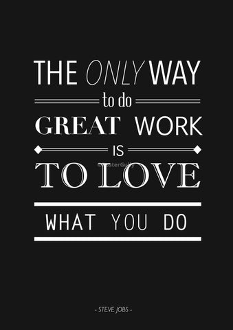 Wall Art, Love What You Do | Steve Jobs Quote, - PosterGully