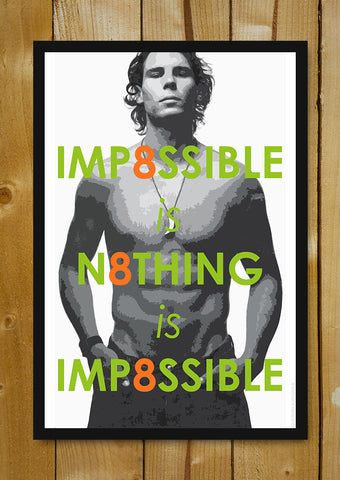 Glass Framed Posters, Rafael Nadal Impossible Is Nothing Glass Framed Poster, - PosterGully - 1