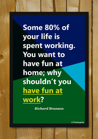 Glass Framed Posters, Richard Branson | Fun | Startup Quote | Glass Framed Poster, - PosterGully - 1