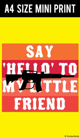 Mini Prints, Say Hello To My Little Friend  Scarface | Mini Print, - PosterGully