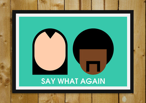 Glass Framed Posters, Say What Again Pulp Fiction Humour Glass Framed Poster, - PosterGully - 1