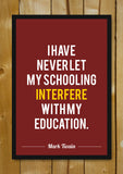 Glass Framed Posters, Schooling Mark Twain Quote Glass Framed Poster, - PosterGully - 1