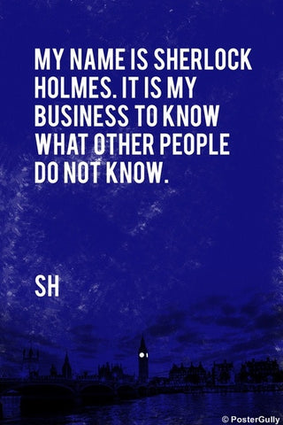 Wall Art, Sherlock Holmes | Quote | My Business, - PosterGully