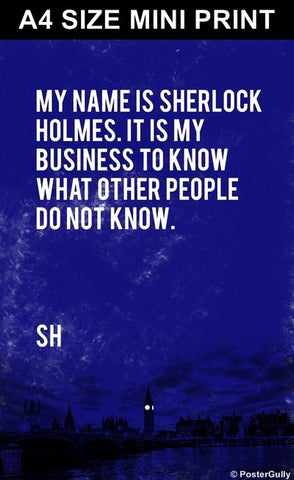 Mini Prints, Sherlock Holmes | Quote | My Business | Mini Print, - PosterGully