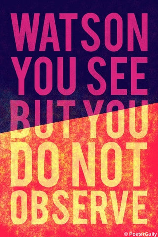 Wall Art, Sherlock Holmes | Quote | Observe Watson, - PosterGully