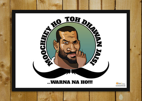 Glass Framed Posters, Shikhar Dhawan Mooch Glass Framed Poster, - PosterGully - 1