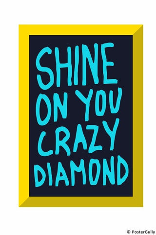 Wall Art, Shine On You Crazy Diamond | Pink Floyd, - PosterGully