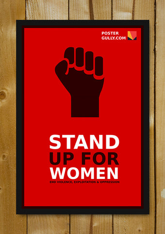 Glass Framed Posters, Stand up for women Glass Framed Poster, - PosterGully - 1