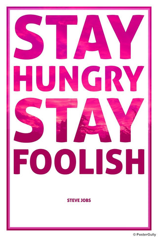 Wall Art, Stay Hungry Stay Foolish | Bold | Steve Jobs, - PosterGully