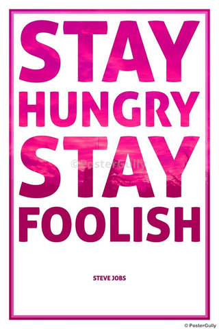 PosterGully Specials, Stay Hungary Stay Foolish | Steve Jobs, - PosterGully