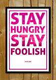 Glass Framed Posters, Stay Hungry Stay Foolish Bold | Steve Jobs Glass Framed Poster, - PosterGully - 1