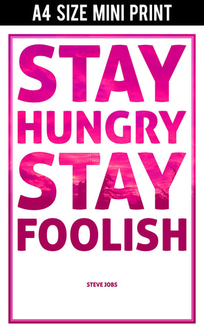 Mini Prints, Stay Hungry Stay Foolish Bold | Steve Jobs | Mini Print, - PosterGully