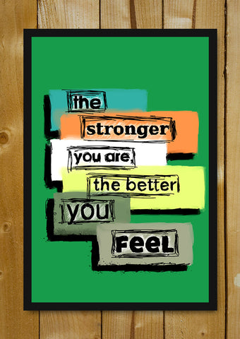 Glass Framed Posters, Stronger And Better Gym Workout Glass Framed Poster, - PosterGully - 1