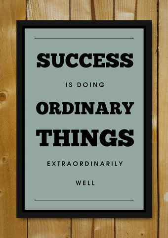 Glass Framed Posters, Success Quote Ordinary Glass Framed Poster, - PosterGully - 1