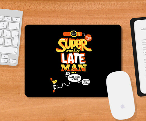 Mousepads, Super Really Late Man - Black Mousepad | By Captain Kyso, - PosterGully